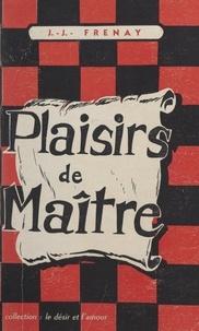 Jean-Jacques Frenay - Plaisirs de maître.