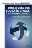 Jean-Jacques Friboulet et Jean Brot - Dynamiques des sociétés civiles en économie ouverte - Etudes de cas et perspectives (Afrique de l'Ouest, Europe, Maghreb).