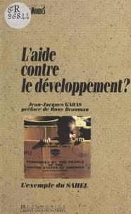 Jean-Jacques Gabas et Rony Brauman - L'aide contre le développement ? : l'exemple du Sahel.