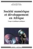 Jean-Jacques Gabas - Société numérique et développement en Afrique - Usages et politiques publiques.