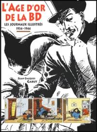 Jean-Jacques Gabut - L'âge d'or de la BD - Les journaux illustrés 1934-1944.