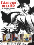 Jean-Jacques Gabut - L'Age d'or de la BD - Les journaux illustrés 1934-1944.