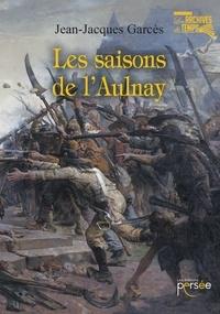 Jean-Jacques Garcès - Les saisons de l'Aulnay.