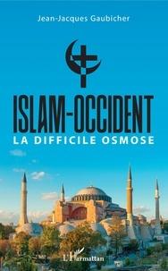 Islam-Occident- La difficile osmose - Jean-Jacques Gaubicher | Showmesound.org