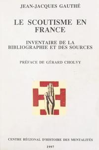 Jean-Jacques Gauthé - Le Scoutisme en France - Inventaire de la bibliographie et des sources.