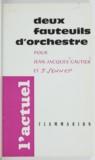 Jean-Jacques Gautier et J. Jennep - Deux fauteuils d'orchestre - Pour Jean-Jacques Gautier et J. Sennep.
