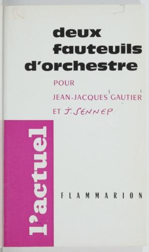 Deux fauteuils d'orchestre. Pour Jean-Jacques Gautier et J. Sennep
