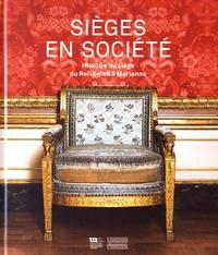 Sièges en société- Histoire du siège du Roi-Soleil à Marianne - Jean-Jacques Gautier |