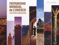 Jean-Jacques Gelbart - Patrimoine mondial de l'UNESCO - Les sites marocains.