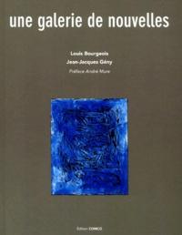 Jean-Jacques Gény et Louis Bourgeois - Une galerie de nouvelles.