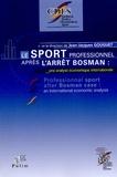 Jean-Jacques Gouguet et  Collectif - Le sport professionnel après l'arrêt Bosman - Une analyse économique internationale.