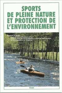 Jean-Jacques Gouguet et Christine Guy-Ecabert - Sports en pleine nature et protection de l'environnement - Actes du colloque organisé à l'initiative du CDES et du Crideau-CNRS, Hôtel de région , Limoges.