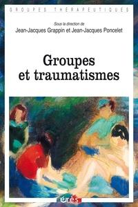 Jean-Jacques Grappin et Jean-Jacques Poncelet - Groupes et traumatismes.