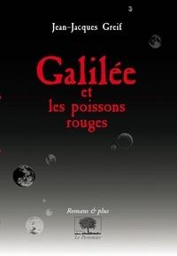 Jean-Jacques Greif - Galilée et les poissons rouges.