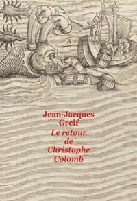 Jean-Jacques Greif - Le retour de Christophe Colomb.