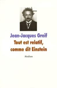 Jean-Jacques Greif - Tout est relatif, comme dit Einstein.