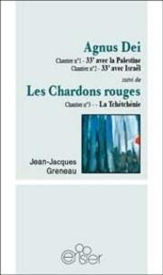 Jean-Jacques Greneau - Agnus Dei : 33' avec la Palestine, 33' avec Israël ; Les chardons rouges : la Tchétchénie.