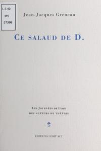 Jean-Jacques Greneau - Ce salaud de D..