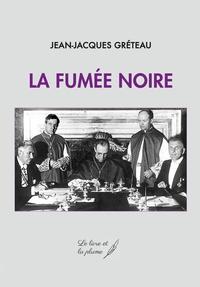 Jean-Jacques Gréteau - La fumée noire.