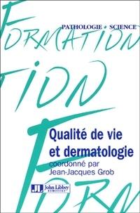 Jean-Jacques Grob - Qualité de vie et dermatologie.