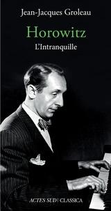 Jean-Jacques Groleau - Horowitz - L'intranquille.