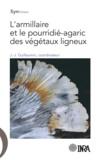 Jean-Jacques Guillaumin - L'armillaire et le pourridié-agaric des végétaux ligneux.