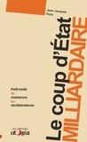 Jean-Jacques Gury - Le coup d'état milliardaire - Petit traité de résistante au néolibéralisme.