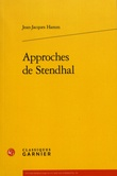 Jean-Jacques Hamm - Approches de Stendhal.