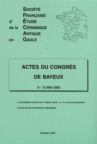 Jean-Jacques Hatt et Hugues Vertet - Actes du Congrès de Bayeux 9-12 mai 2002 - La Normandie antique du Ier siècle avant J-C à la fin du Bas-Empire.