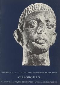 Jean-Jacques Hatt et Ina Bandy - Sculptures antiques régionales. Musée archéologique de Strasbourg.