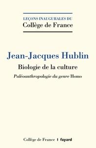 Jean-Jacques Hublin - Biologie de la culture - Paléoanthropologie du genre Homo.