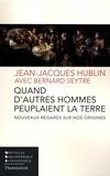 Jean-Jacques Hublin - Quand d'autres hommes peuplaient la terre - Nouveaux regards sur nos origines.