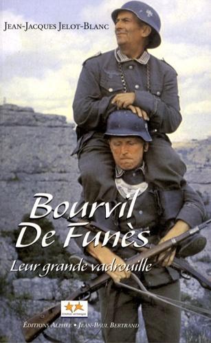 Jean-Jacques Jelot-Blanc - Bourvil-de Funès - Leur grande vadrouille.
