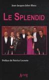 Jean-Jacques Jelot-Blanc - Le Splendid.