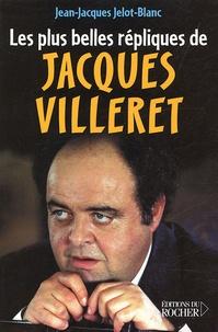 Jean-Jacques Jelot-Blanc - Les Plus Belles Répliques de Jacques Villeret.