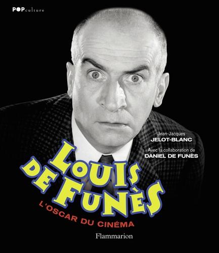 Jean-Jacques Jelot-Blanc - Louis de Funès - L'oscar du cinéma.