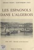 Jean-Jacques Jordi et Gérard Crespo - Les Espagnols dans l'Algérois - 1830-1914.