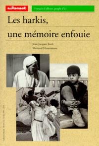 Jean-Jacques Jordi et Mohand Hamoumou - Les harkis, une mémoire enfouie.