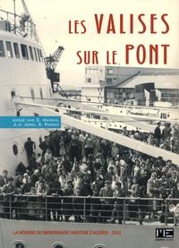 Jean-Jacques Jordi et Christelle Harrir - Les valises sur le pont - Mémoire du rapatriement maritime d'Algérie, 1962.