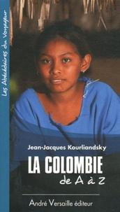 Jean-Jacques Kourliandsky - La Colombie de A à Z.