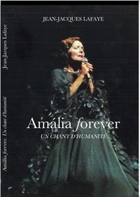 Jean-Jacques Lafaye - Amália Forever - Un chant d'humanité.