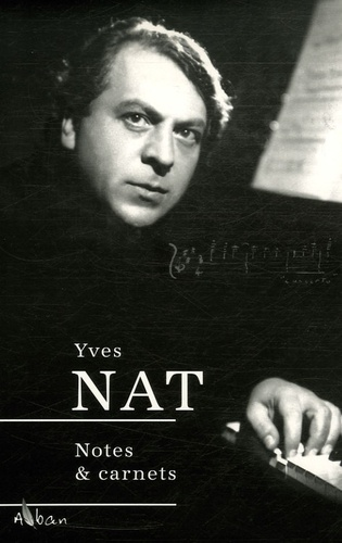 Jean-Jacques Lafaye et Yohan Khatir - Yves Nat (1890-1956) - Notes et Carnets.