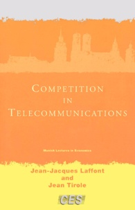 Jean-Jacques Laffont et Jean Tirole - Competition in Telecommunications.