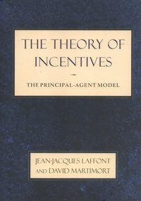 Jean-Jacques Laffont et David Martimort - The Theory of Incentives - The Principal-Agent Model.