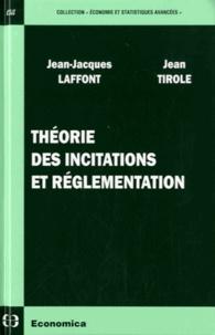 Jean-Jacques Laffont et Jean Tirole - Théorie des incitations et règlementation.