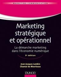 Jean-Jacques Lambin et Chantal de Moerloose - Marketing stratégique et opérationnel - La démarche marketing dans l'économie numérique.