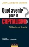 Jean-Jacques Lambin - Quel avenir pour le capitalisme ? - Analyse et synthèse des débats actuels.