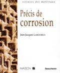 Jean-Jacques Lamoureux - Précis de corrosion.