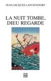 Jean-Jacques Langendorf - La Nuit tombe, Dieu regarde.