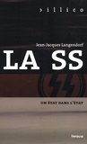 Jean-Jacques Langendorf - La SS - Un Etat dans l'Etat.